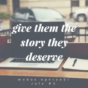 Give them the story they deserve